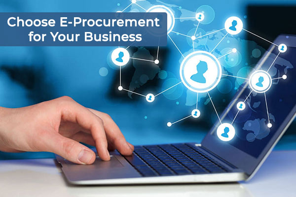 Choose E-Procurement for Your Business