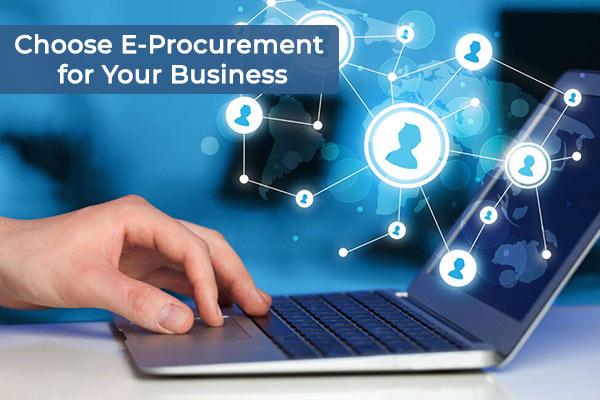 Choose E-Procurement for Your Business